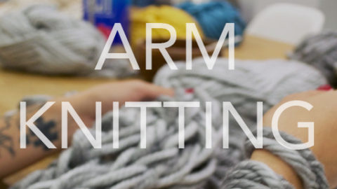 "Feb 5th, 2017: ""Arm Knitting"" @ Studio 614"