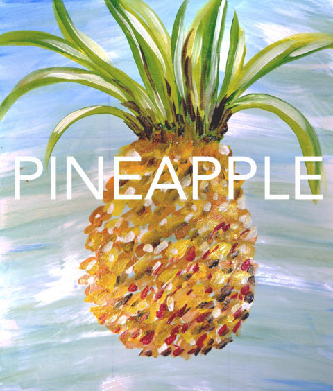 July 15th, 2017: Pineapple Canvas Painting @ Studio 614
