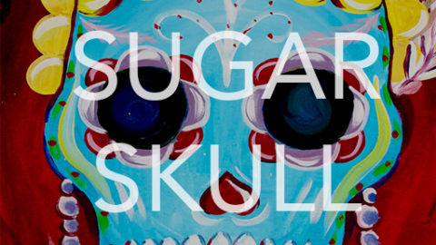 May 05th, 2017: *CINCO DE MAYO* Sugar Skull Canvas Painting @ Studio 614